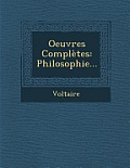 Oeuvres Completes: Philosophie...
