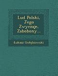 Lud Polski, Jego Zwyczaje, Zabobony...