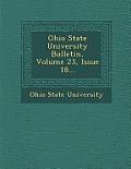 Ohio State University Bulletin, Volume 23, Issue 18...