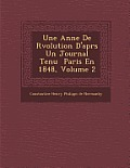 Une Ann E de R Volution D'Apr S Un Journal Tenu Paris En 1848, Volume 2