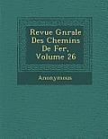 Revue G N Rale Des Chemins de Fer, Volume 26