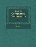 Ouevres Completes, Volumes 1-3