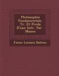 Philosophie Fondamentale, Tr. Et PR C D E D'Une Intr. Par . Manec