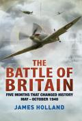 Battle of Britain Five Months That Changed History May October 1940