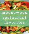 Moosewood Restaurant Favorites The 250 Most Requested Naturally Delicious Recipes from One of Americas Best Loved Restaurants