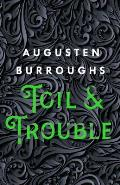 Toil and Trouble: A Memoir