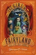 Fairyland 05 Girl Who Raced Fairyland All the Way Home