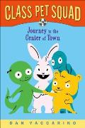 Class Pet Squad: Journey to the Center of Town