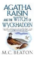 Agatha Raisin and the Witch of Wyckhadden: An Agatha Raisin Mystery