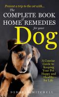 Complete Book of Home Remedies for Your Dog