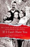 If I Cant Have You Susan Powell Her Mysterious Disappearance & the Murder of Her Children