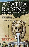 Agatha Raisin and the Wellspring of Death: An Agatha Raisin Mystery