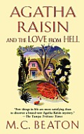 Agatha Raisin and the Love from Hell: An Agatha Raisin Mystery