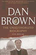 Dan Brown The Unauthorized Biography