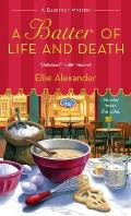 Batter of Life & Death A Bakeshop Mystery