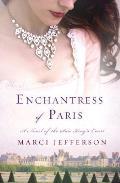 Enchantress of Paris: A Novel of the Sun King S Court