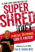 Super Shred The Big Results Diet 4 Weeks 20 Pounds Lose It Faster