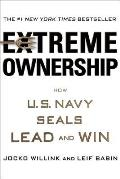 Extreme Ownership How the U S Navy Seals Lead & Win