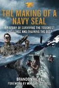 Making of a Navy Seal My Story of Surviving the Toughest Challenge & Training the Best