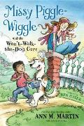 Missy Piggle Wiggle & the Wont Walk the Dog Cure