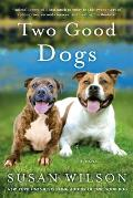 Two Good Dogs A Novel