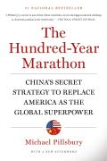 Hundred Year Marathon Chinas Secret Strategy to Replace America as the Global Superpower