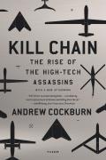 Kill Chain The Rise of the High Tech Assassins