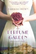 Perfume Garden A Novel