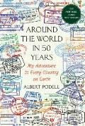 Around the World in 50 Years My Adventure to Every Country on Earth