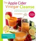 Apple Cider Vinegar Cleanse Lose Weight Improve Gut Health Fight Cholesterol & More with Natures Miracle Cure