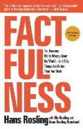 Factfulness Ten Reasons Were Wrong About the World & Why Things Are Better Than You Think