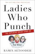 Ladies Who Punch The Explosive Inside Story of the View