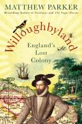 Willoughbyland Englands Lost Colony