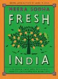 Fresh India 130 Quick Easy & Delicious Vegetarian Recipes for Every Day