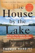 House by the Lake One House Five Families & a Hundred Years of German History