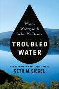 Troubled Water Whats Wrong with What We Drink