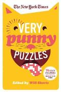 New York Times Very Punny Puzzles 75 Clever Crosswords from the Pages of The New York Times
