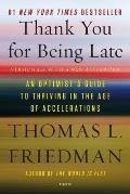 Thank You for Being Late: An Optimist's Guide to Thriving in the Age of Accelerations, Version 2.0