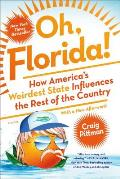 Oh Florida How Americas Weirdest State Influences the Rest of the Country