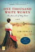 One Thousand White Women (20th Anniversary Edition): The Journals of May Dodd: A Novel