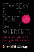 Stay Sexy and Don't Get Murdered: The Definitive How To Guide