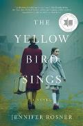Yellow Bird Sings A Novel