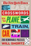 New York Times Easy Crosswords for the Plane Train Car or Bar 200 Removable Monday & Tuesday Puzzles to Pass the Time