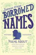 Borrowed Names: Poems about Laura Ingalls Wilder, Madam C.J. Walker, Marie Curie, and Their Daughters