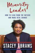 Minority Leader: How to Lead from the Outside and Make Real Change
