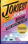Jokiest Joking Puns Book Ever Written No Joke 1001 Brand New Wisecracks That Will Keep You Laughing Out Loud