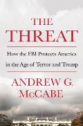 Threat How the FBI Protects America in the Age of Terror & Trump