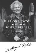 Just One Catch A Biography of Joseph Heller