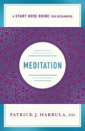 Meditation The Simple & Practical Way to Begin Meditating A Start Here Guide