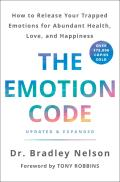Emotion Code How to Release Your Trapped Emotions for Abundant Health Love & Happiness Updated & Expanded Edition